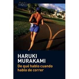 De qué hablo cuando hablo de correr. Haruki Murakami
