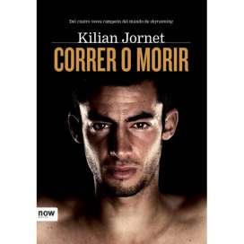 Correr o Morir. Kilian Jornet