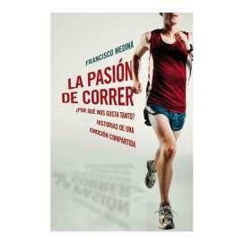La pasión de correr. Francisco Medina
