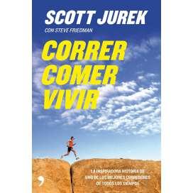 Correr Comer Vivir. Jurek Scott