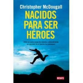 Nacidos para ser héroes. Christopher McDougall