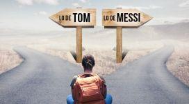 Si dices que eres bajo puedes hacer lo de Tom o lo de Messi